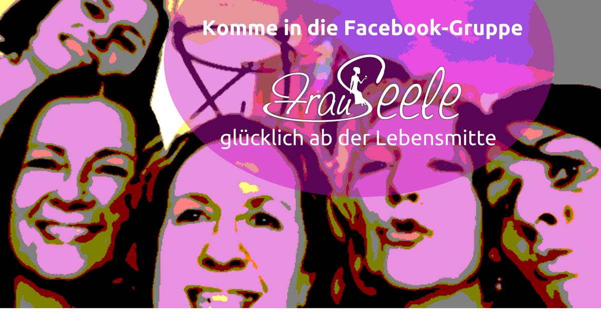 FrauSeele Facebook-Gruppe Glücklich ab der Lebensmitte