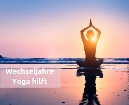 Wechseljahrebeschwerden Yoga hilft
